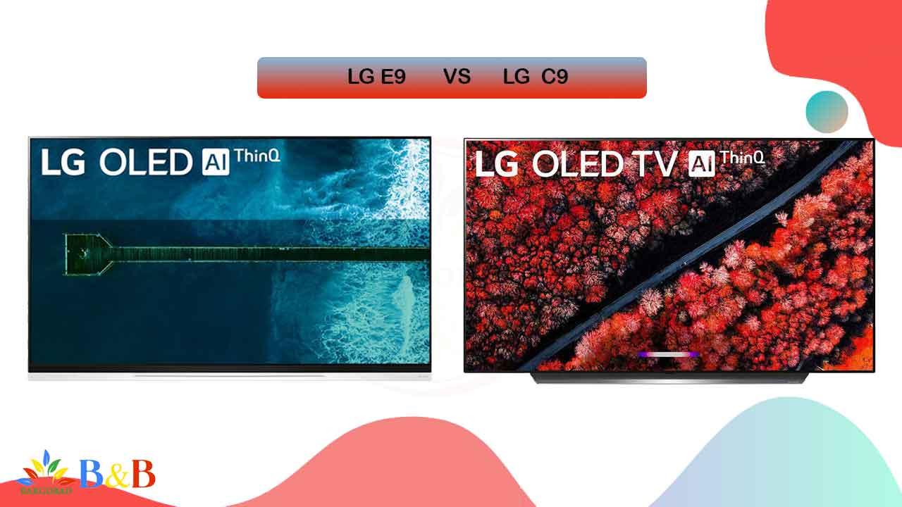 مقایسه تلویزیون E9 با تلویزیون ال جی C9