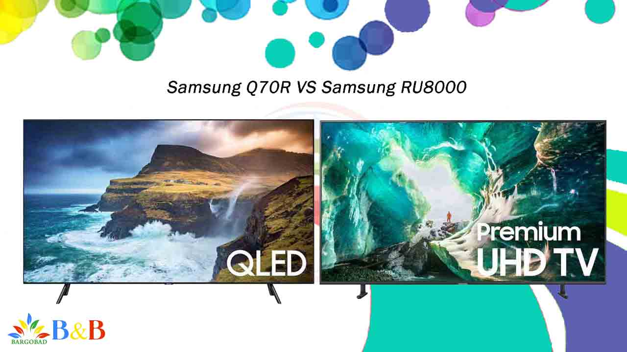 مقایسه سامسونگ Q70R با سامسونگ RU8000