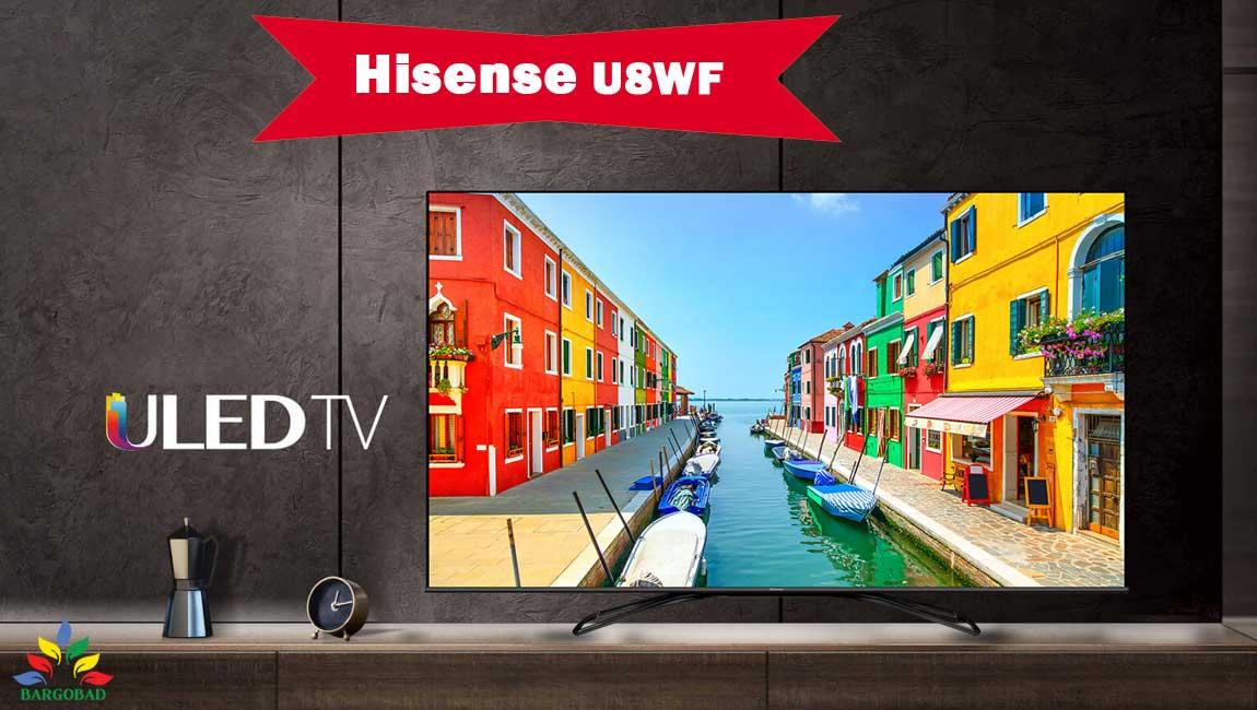 مقدمه ی تلویزیون هایسنس U8WF