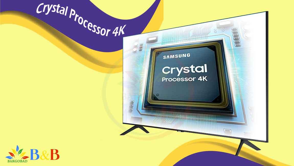 پردازنده تصویر Crystal Processor 4K در تلویزیون TU8000